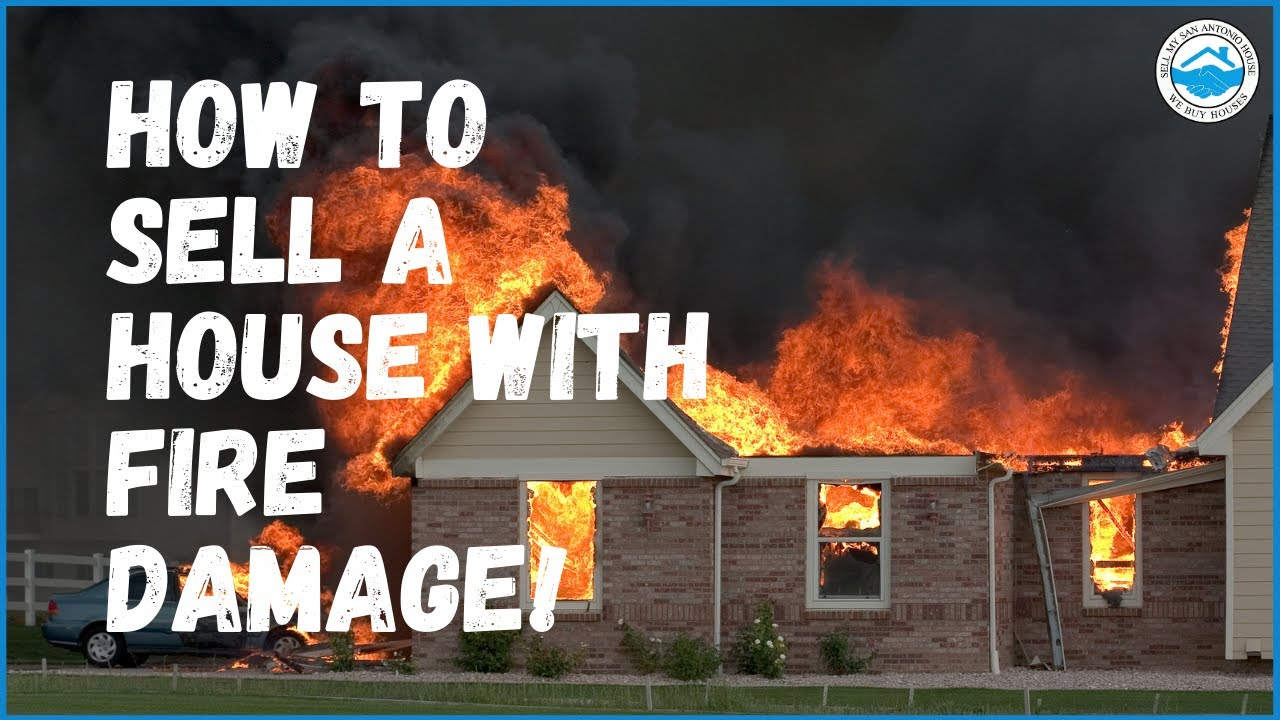 How Can I Sell My House With Fire Damage