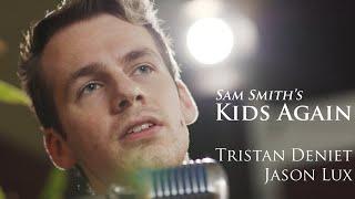 Download Sam Smith - Kids Again (Cover ft. Tristan Deniet)