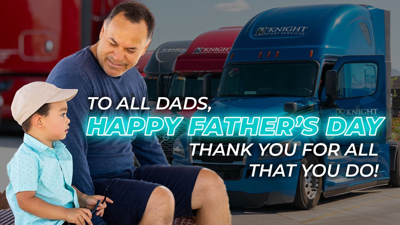 Happy Father's Day   Knight Transportation