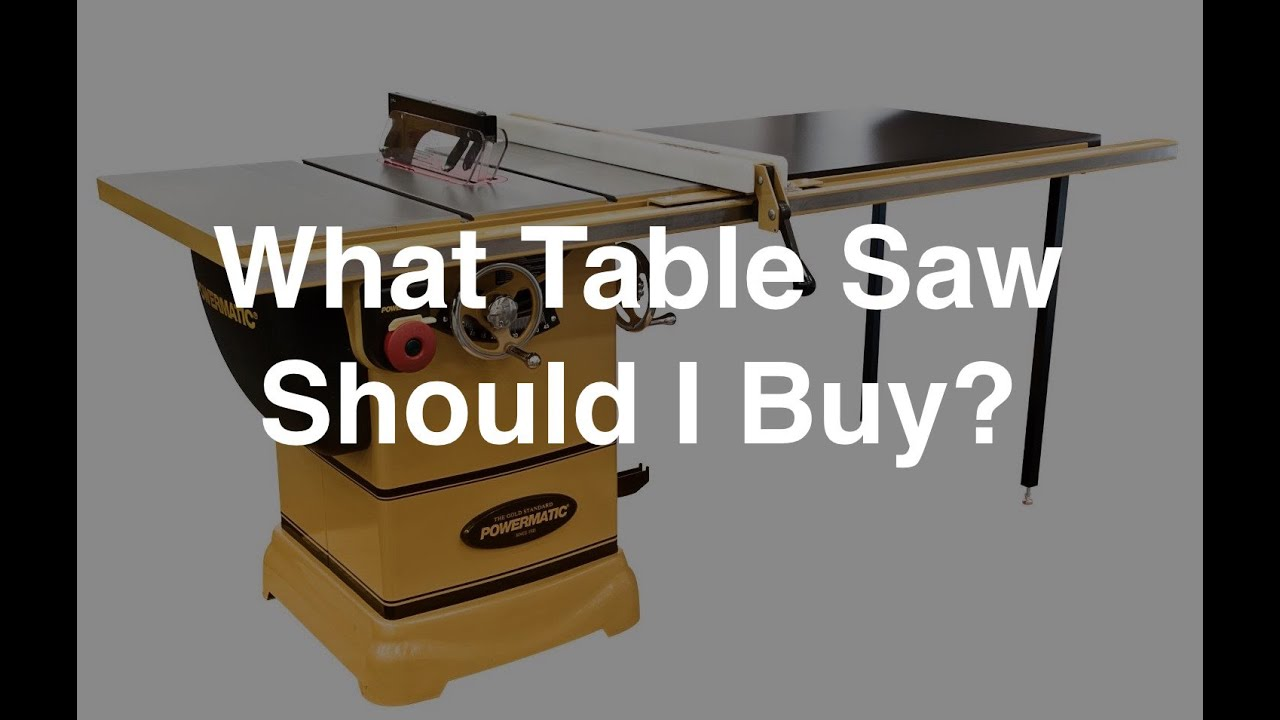 ST1  What Table Saw Should I Buy  YouTube