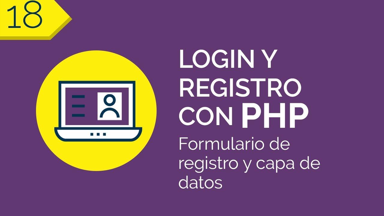 18 - Formulario de registro y capa de datos   Login y Registro con ...