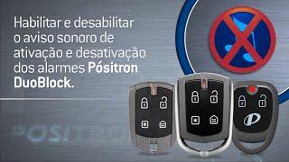 Habilitar e Desabilitar o aviso sonoro de ativação e desativação do alarme Pósitron Duoblock