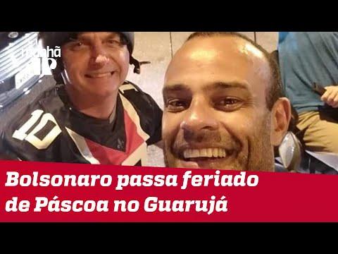 Bolsonaro passa feriado de Páscoa no Guarujá e semana começa com foco na reforma