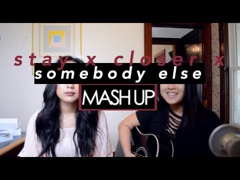 Stay x Closer x Somebody Else Mash-Up (Amanda Yang | Isabell Thao)