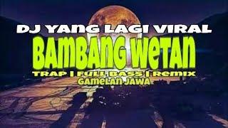 Download Lagu Dj Bang bang wetan yang lagi viral. Trap full bass gamelan jawa mp3