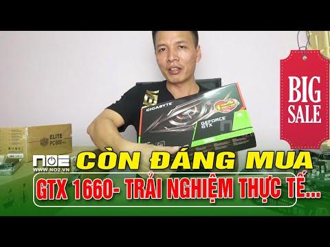Card VGA GTX 1660 CÒN ĐÁNG MUA NĂM 2020