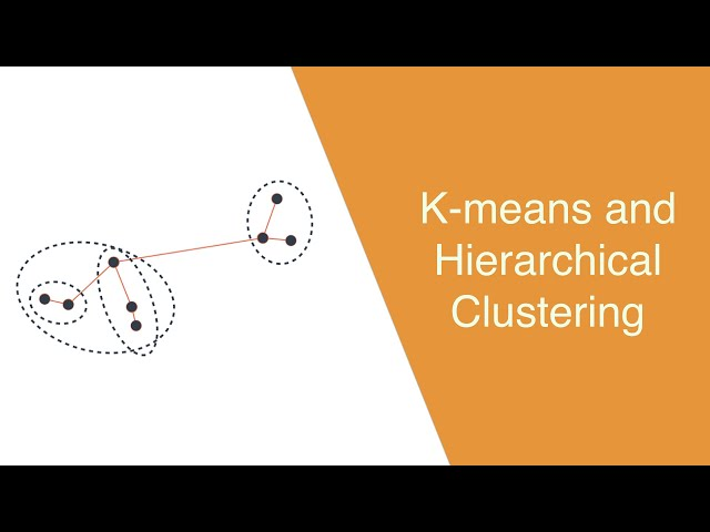 Clustering: K-means and Hierarchical