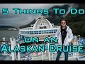 5 things to do on an Alaskan cruise!