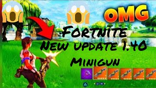 FORTNITE NEW UPDATE 1.40 PATCH NOTES! *MINIGUN OUT*