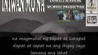 INIWAN MO NA - ( mc magic sexy lady tagalog version) KRAM & SUWAIL pinoy rap 2016