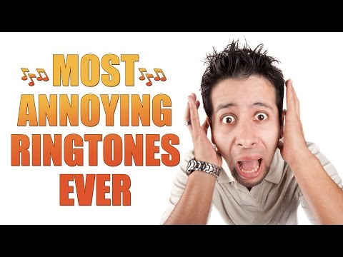 Most Annoying Ringtones Ever!!!