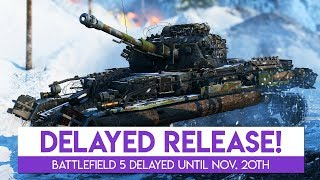 Battlefield 5 Launch is DELAYED! | Battlefield 5 News
