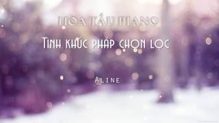 Aline - Hòa tấu piano - Tình khúc Pháp chọn lọc