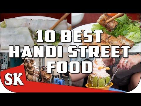 VIETNAMESE STREET FOOD TOUR in Hanoi  - TOP 10 HANOI STREET FOODS
