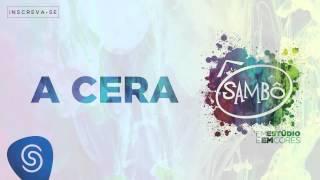 Baixar Sambô - A Cera (Álbum Em Estúdio e em Cores) [Áudio Oficial]
