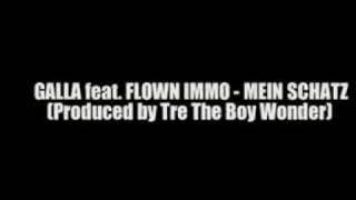 Galla feat. Flown Immo - Mein schatz (produced by Tre The Boy Wonder)