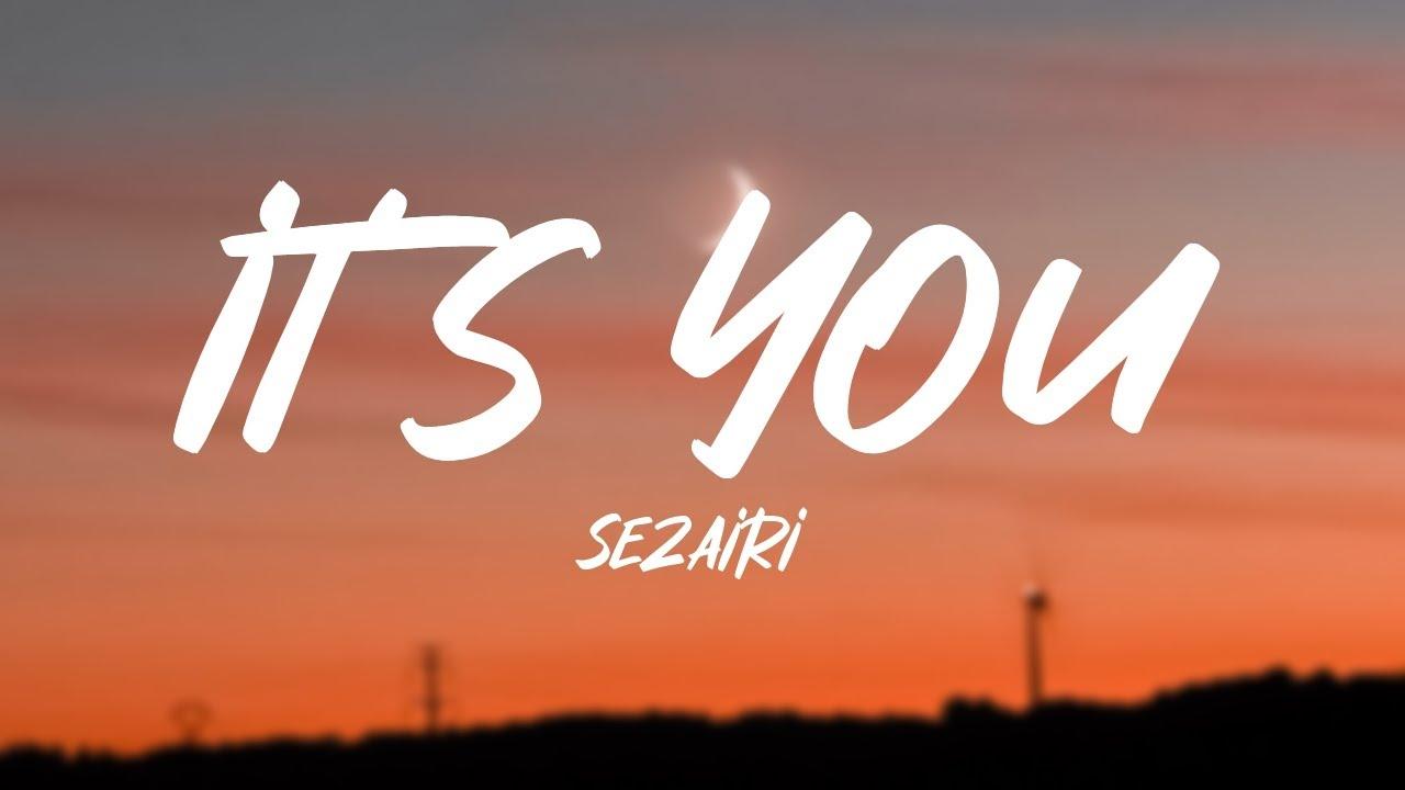 Sezairi - It's You (Lyrics)