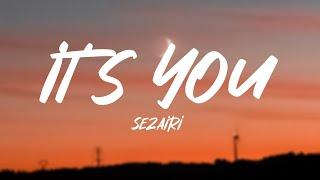 Download Sezairi - It's You (Lyrics)