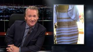 Real Time With Bill Maher: The Dress (HBO)