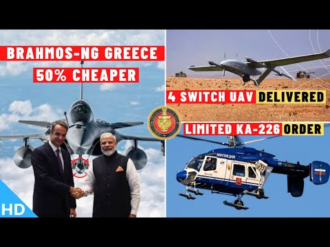 Indian Defence Updates : BrahMos-NG Greece,Limited Ka-226T Order,4 SWITCH UAV Delivery,HAPS Approval