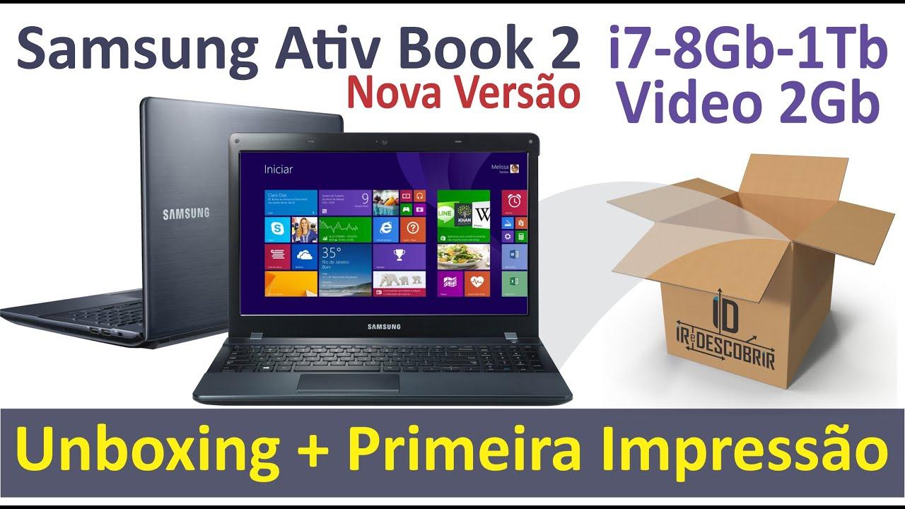 Notebook samsung expert x37 - Unboxing Notebook Samsung Ativ Book 2 Com Intel Core I7 8gb 1tb Led 15 6 Placa De V Deo 2gb