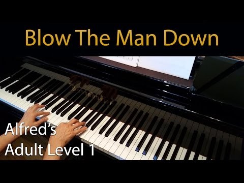 Blow the Man Down (Elementary Piano Solo) Alfred's Adult Level 1