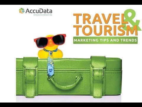 Travel and Tourism Marketing Tips and Trends
