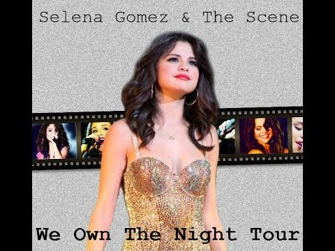 Selena Gomez and The Scene - We Own The Night Tour 2011: The Movie (fanmade)