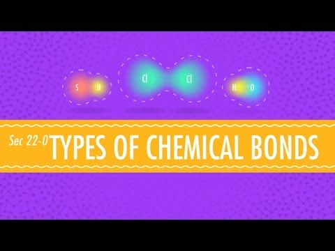 Atomic Hook-Ups - Types of Chemical Bonds: Crash Course Chem