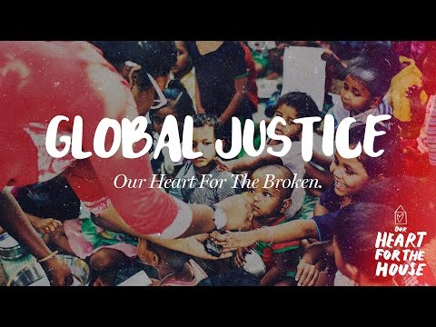 Global Justice - Our heart for the broken