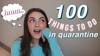 100 Things To Do When You're BORED in QUARANTINE !!