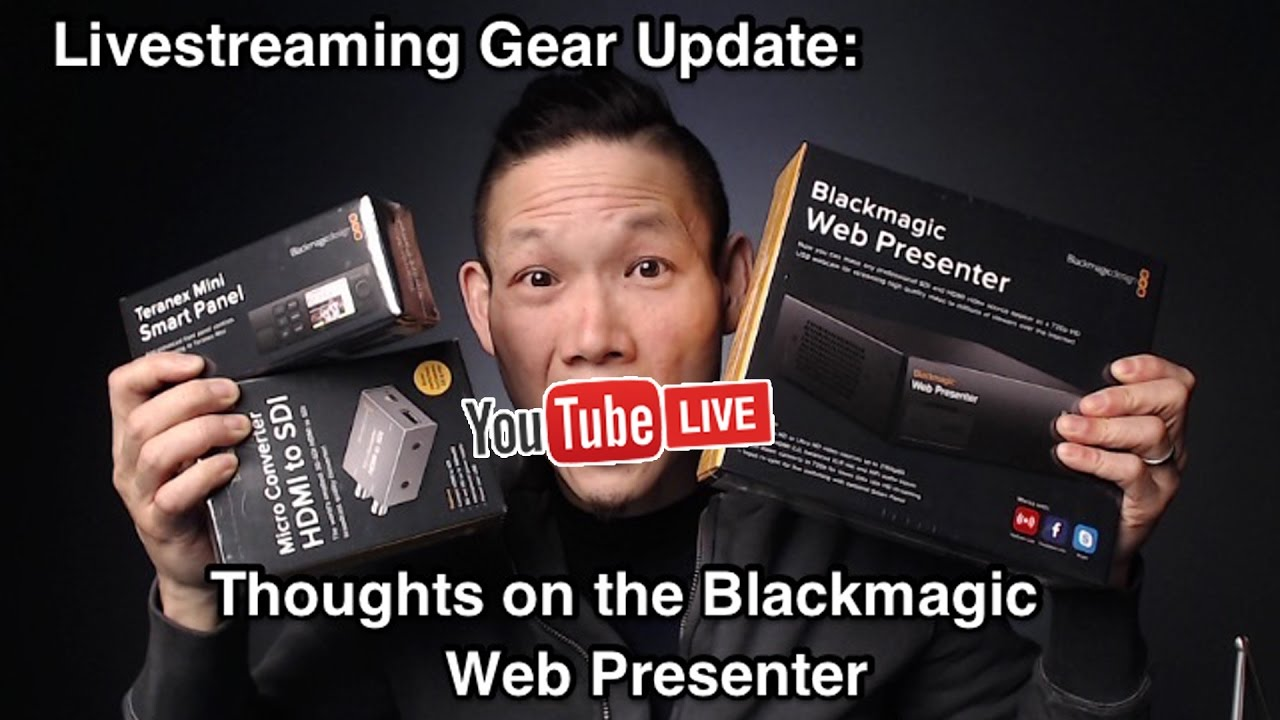 The Best Cheap Livestream Gear And Why I Purchased The Blackmagic Web Presenter Anyways Youtube
