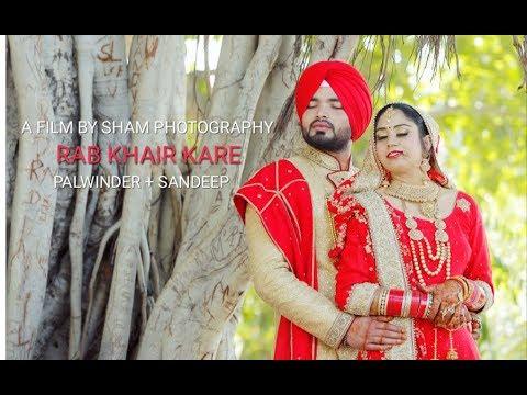PRABH GILL| RAB KHAIR KARE | PUNJABI WEDDING SONG | PALWINDER+SANDEEP | BY SHAM PHOTOGRAPHY