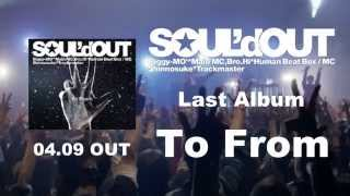 "http://www.souldoutweb.com/ SOUL'd OUT 6th Album "" To From "" 2014/4..."