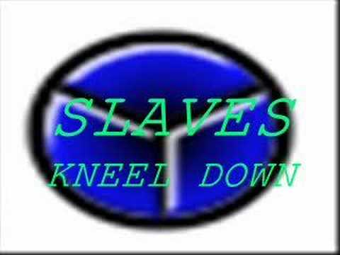 Slaves Kneel Down