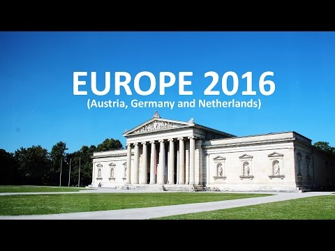 Europe Travel 2016 (Austria, Germany and Netherlands)