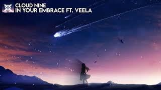Cloud Nine - In Your Embrace ft. Veela | Prexall Release