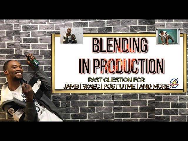 Meaning of Blending in Production | Economics Past Question
