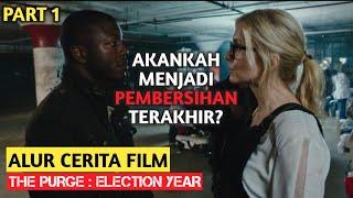BABAK PENENTU!   Alur Cerita Film - THE PURGE EL3CTION YEAR (2016)   INDONESIA