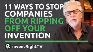 11 Ways to Stop Companies From Ripping Off Your Invention