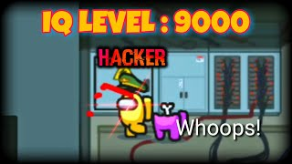 HACKER IQ Level Plays - Among Us