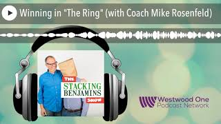 """Winning in """"The Ring"""" (with Coach Mike Rosenfeld)"""