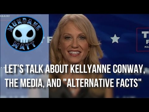 """[News] Let's talk about Kellyanne Conway, the Media, and """"Alternative Facts"""""""
