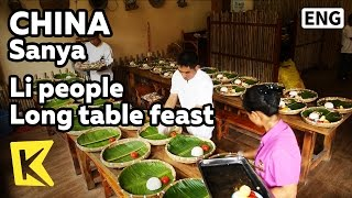【K】China Travel-Sanya[중국 여행-싼야]여족 장탁연/Li people/Traditional food/Binglang Valley/Long table feast