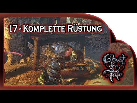 Ghost of a Tale  ???? 17 - Die Rüstung ist komplett!    Gameplay German Deutsch RPG