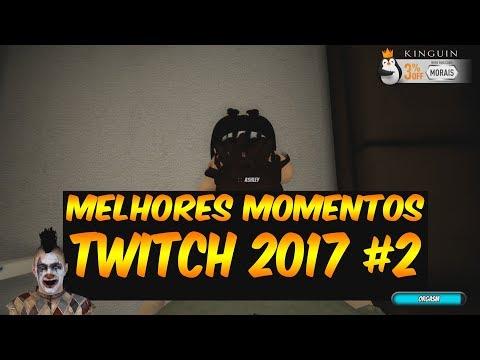 MoraisHD - Melhores momentos na Twitch 2017 2/2