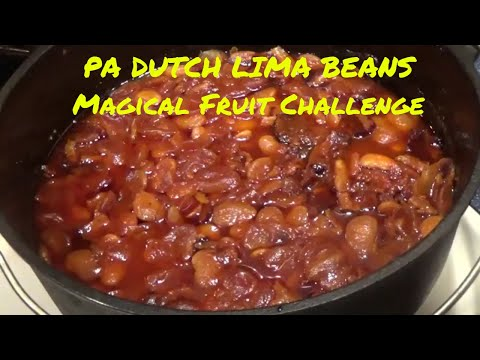 PA DUTCH BAKED LIMA BEANS -- MAGICAL FRUIT CHALLENGE