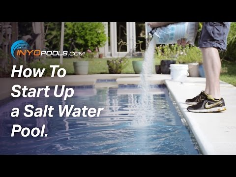 How To: Start Up a Salt Water Pool
