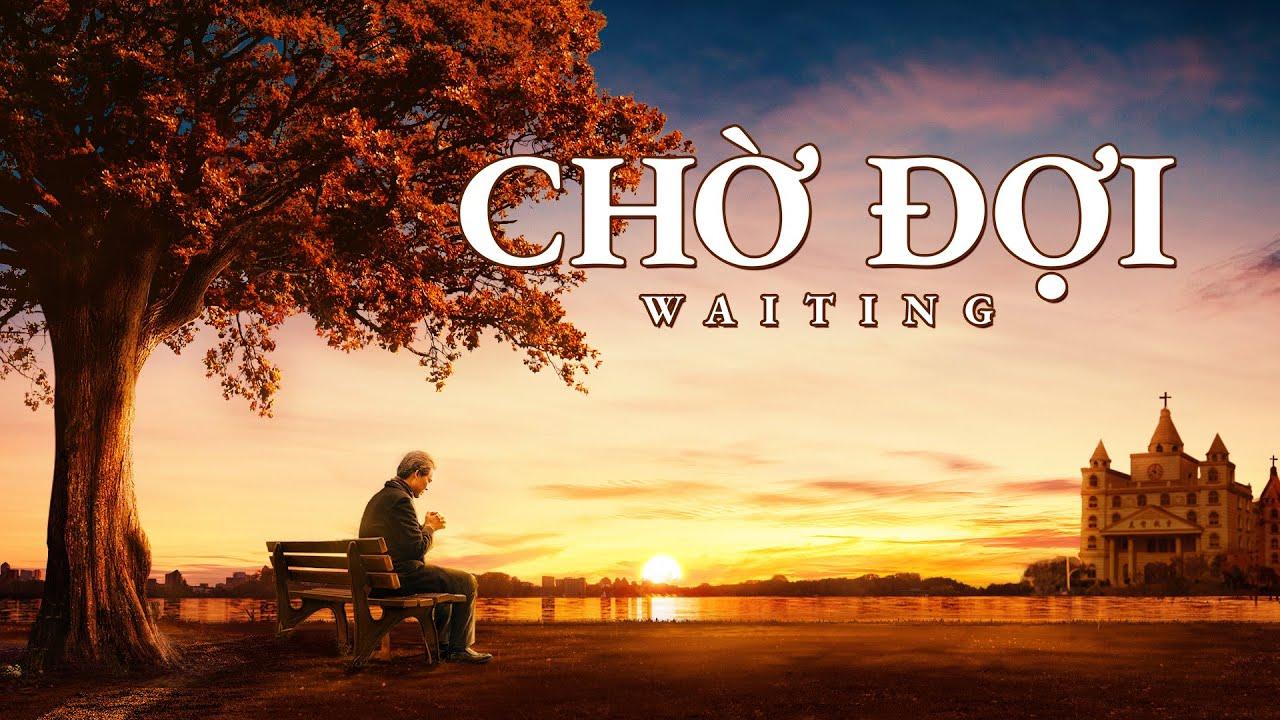 Phim Phúc Âm Cơ đốc | Chờ đợi | Cách các trinh nữ khôn ngoan nghênh tiếp Chúa tái lâm