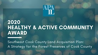 2020 APA-IL Healthy & Active Community Award - Southeast Cook County Land Acquisition Plan